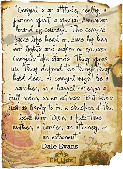 Cowgirl Quote - What is a Cowgirl? Dale Evans - Poster by F.M. Light and Sons - western wear in Steamboat Springs, CO