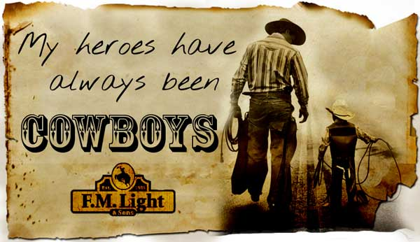 My Heroes Have Always Been Cowboys - a Poster from F.M. Light and Sons - Western Wear in Steamboat Springs, CO